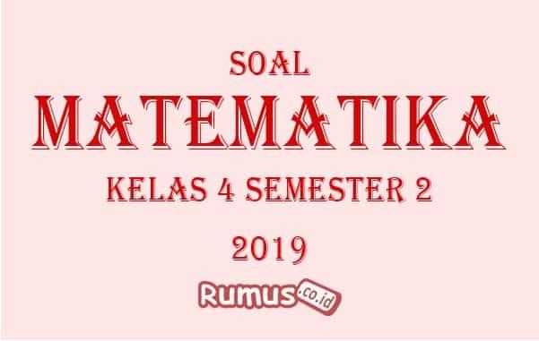 Contoh Soal Matematika Kelas 4 Sd Semester 2 2020