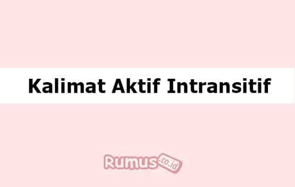 Contoh Kalimat Aktif Intransitif